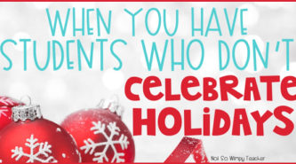Students who do not celebrate holidays