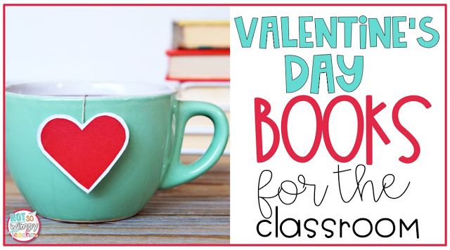 Books about love, friendship and kindness to read to your students on Valentine's Day