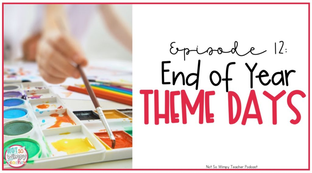 End of the school year activities: Theme Days