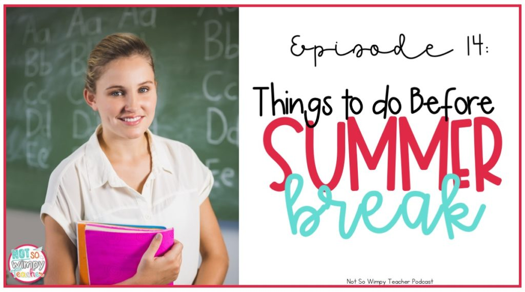 End of the year: Things to do before summer break to prepare for back to school
