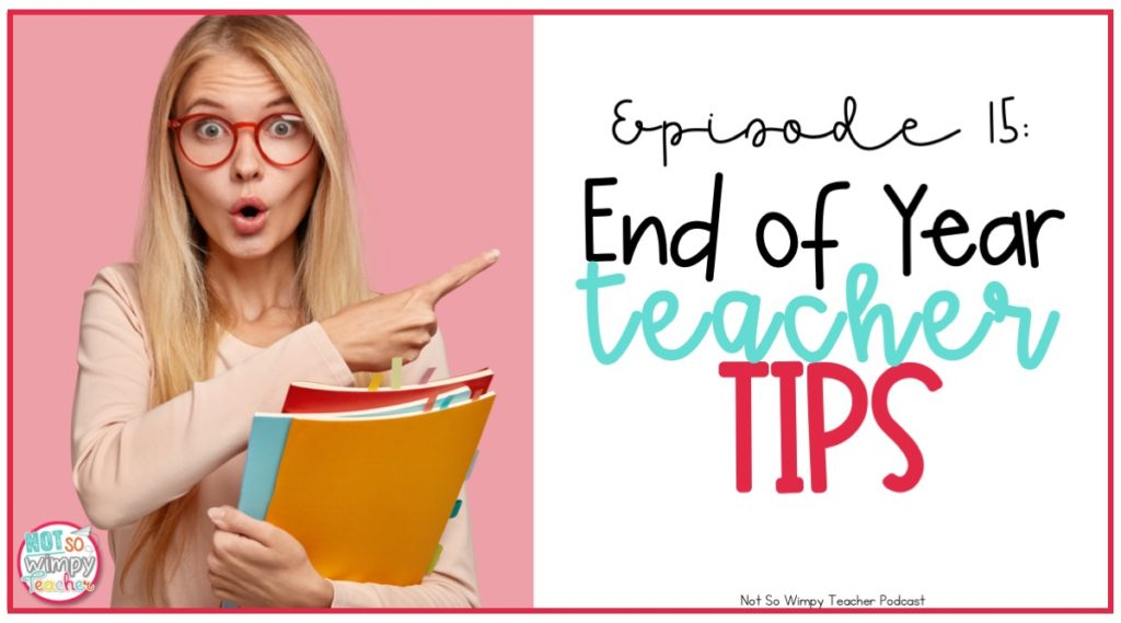 End of the school year tips from real teacher