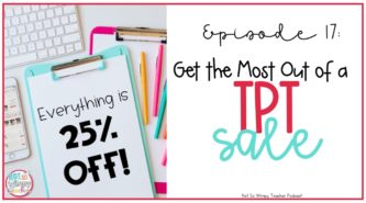 Get the most out of a TPT sale and the Teachers Pay Teachers promo code