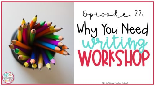 Why you should teach writing with a writing workshop