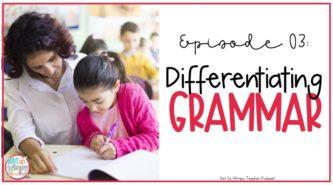 Differentiating your grammar instruction
