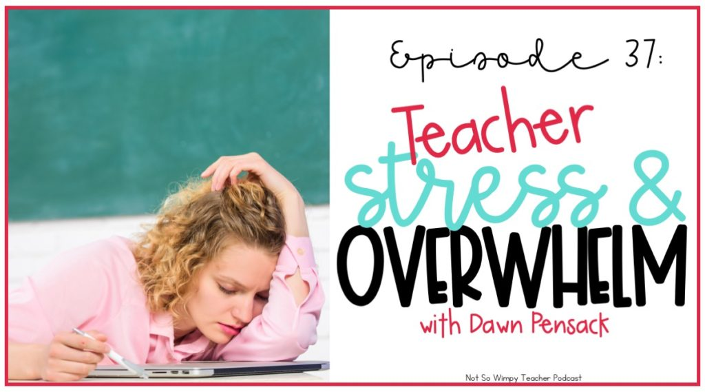 Managing teacher stress and overwhelm to avoid burn out