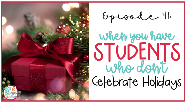 Activities you can do when you have students who don't celebrate the holidays