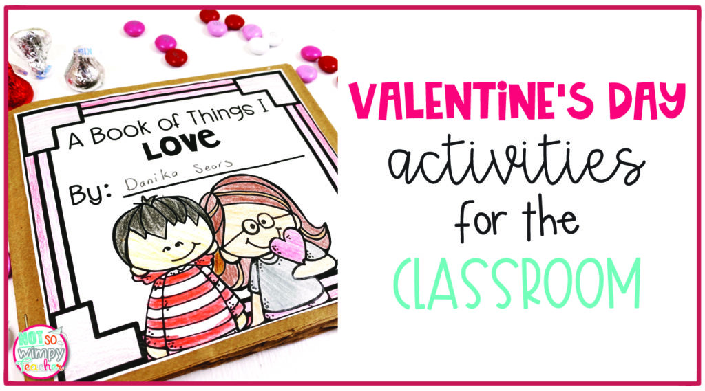 Valentine's Day Activities for the Classroom