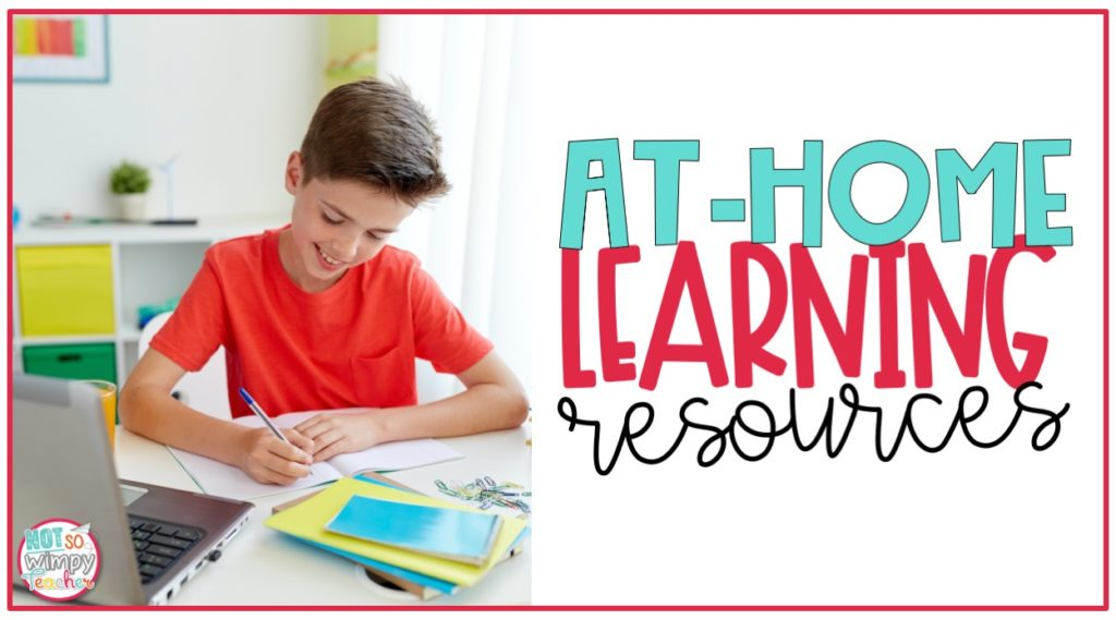 At-Home Learning Resources for. school closures