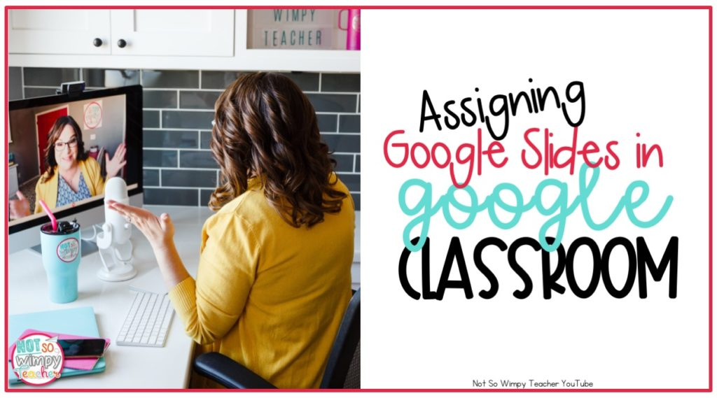How to Assign Google Slide Lessons in Google Classroom - Not So Wimpy Teacher