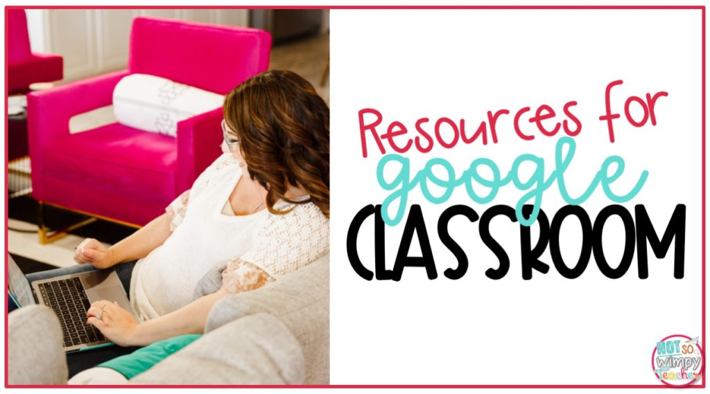 Resources for Google Classroom - Not So Wimpy Teacher