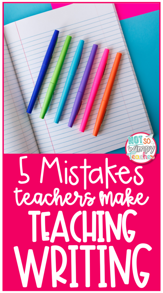 6 brightly colored pens on a composition notebook with text overlay 5 mistakes teachers make teaching writing