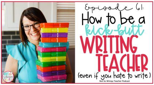 smiling teacher with text overlay how to be a kick-butt writing teacher