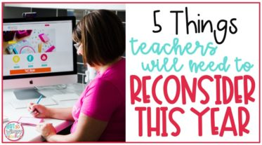teacher writing at her desk with text overlay 5 things teachers will need to reconsider this year