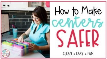 teacher organizing centers with text overlay make centers safer