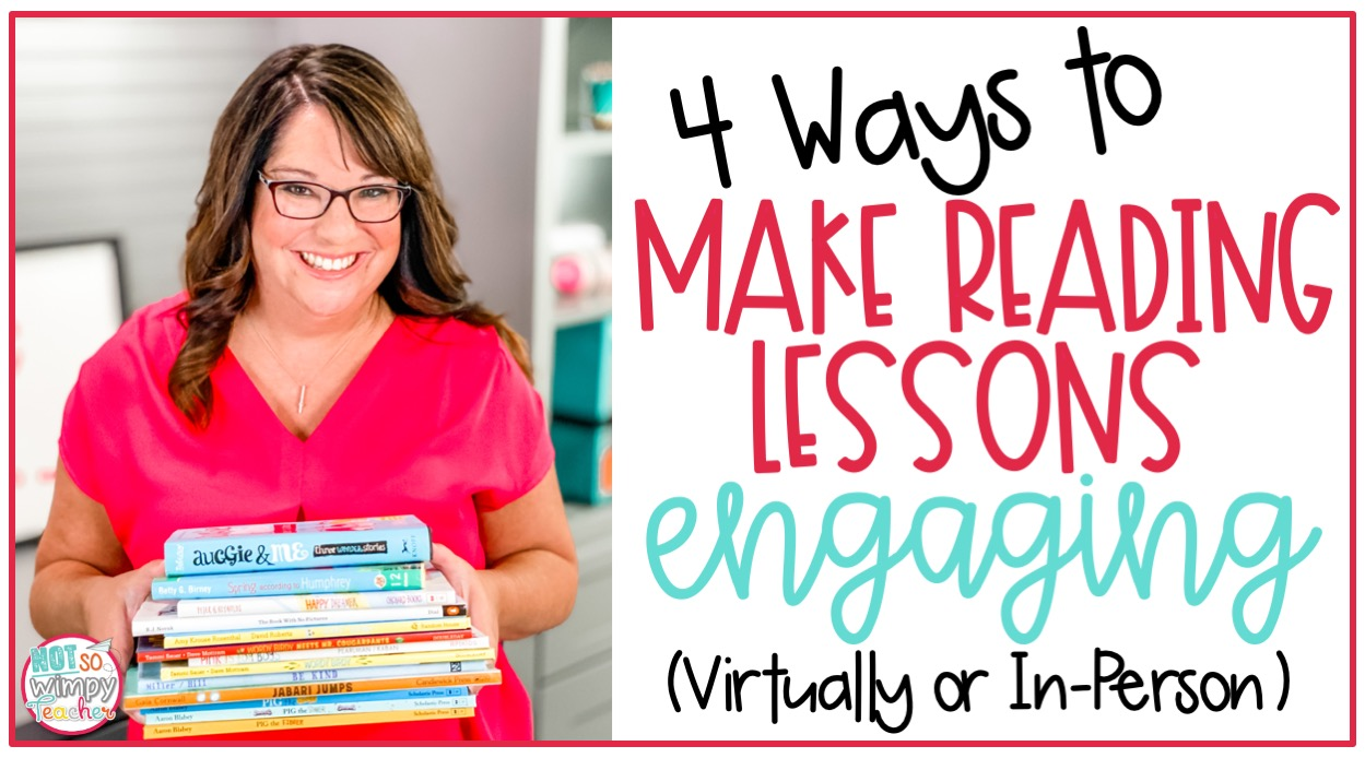 smiling teacher holding stack of books with text overlay 4 ways to make reading lessons engaging