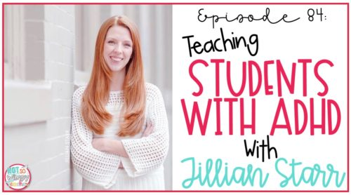 Jillian Starr smiling with text overlay Teaching Students with ADHD