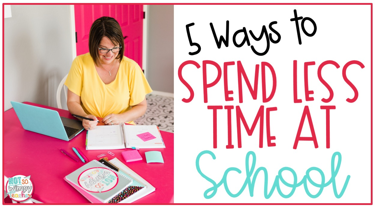 teacher working at desk with text overlay 5 ways to spend less time at school