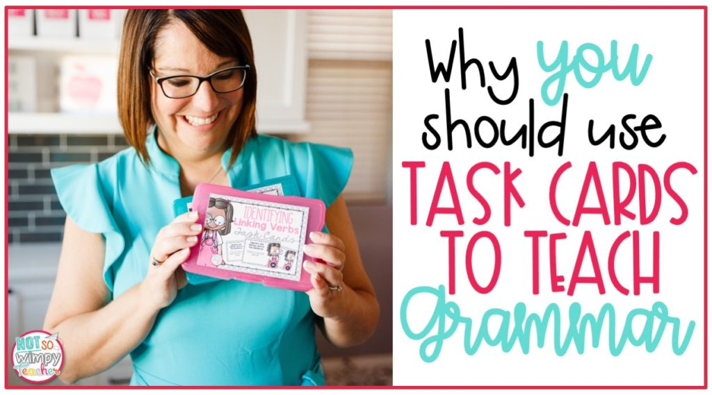 Why You Should Use Task Cards To Teach Grammar - Not So Wimpy Teacher