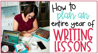 How to Plan an Entire Year of Writing Lessons