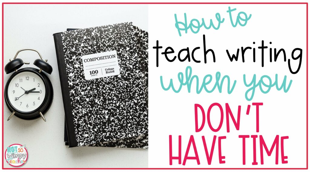 Cover image how to teach writing when you don't have time featuring a black and white composition notebook and alarm clock