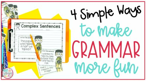 Cover image for 4 Simple Ways to make Grammar More Fun showing complex sentences paper on orange clipboard with orange pen and task cards