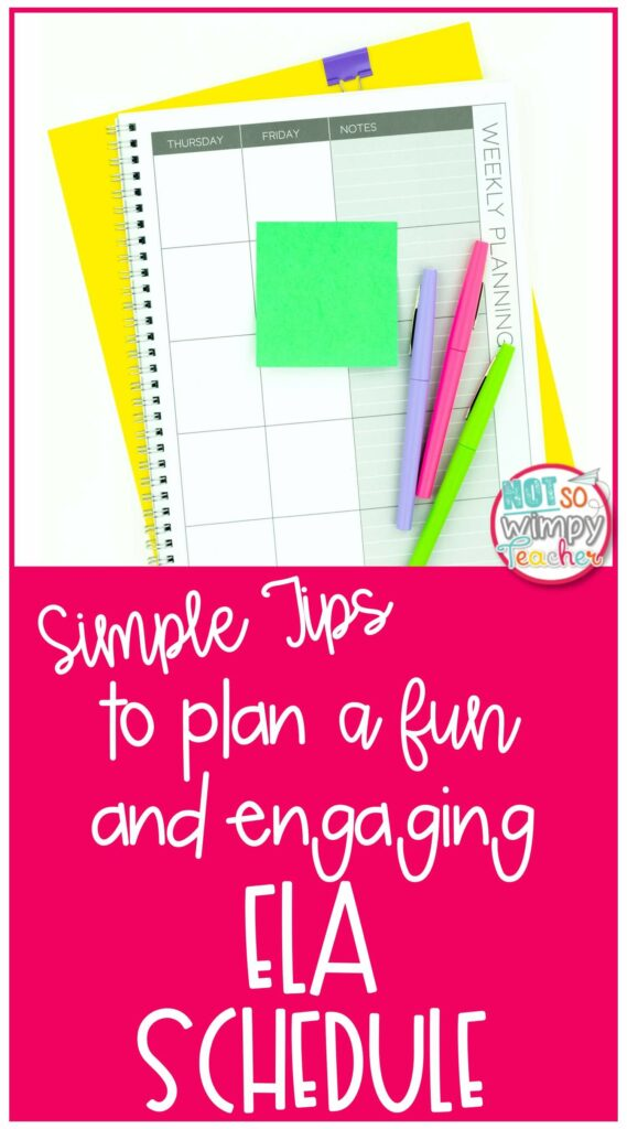 Simple Tips to Plan a Fun and Effective ELA Schedule