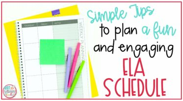 Simple tips to plan a fun and engaging ELA schedule cover image with planner and flair pens