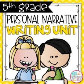 https://www.teacherspayteachers.com/Product/Personal-Narrative-Writing-Unit-FIFTH-GRADE-4484117