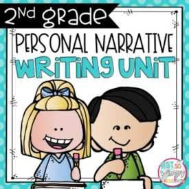 Personal Narrative Writing Unit - 2nd Grade